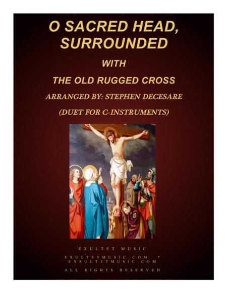 O Sacred Head, Surrounded (with The Old Rugged Cross) (Duet for C-Instruments)