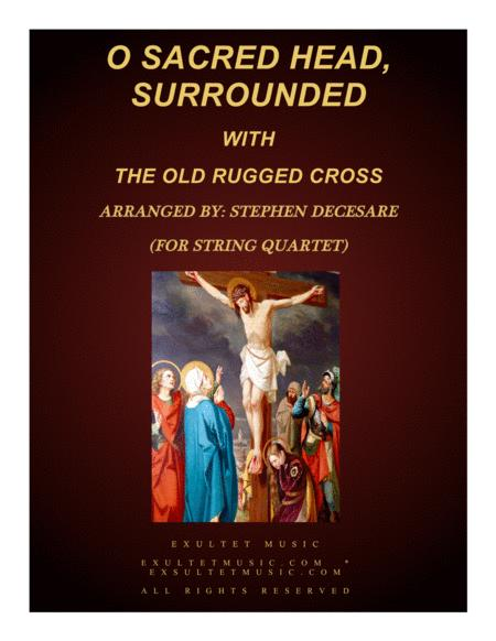 O Sacred Head, Surrounded (with The Old Rugged Cross) (for String Quartet)