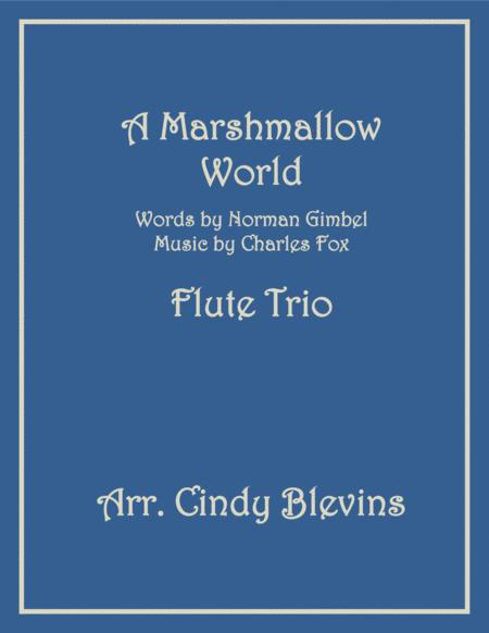 A Marshmallow World, arranged for Flute Trio