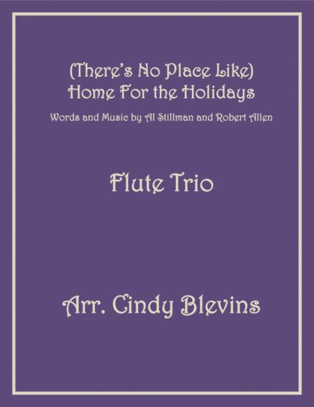 (There's No Place Like) Home For The Holidays, arranged for Flute Trio