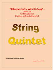 Killing Me Softly With His Song - String Quintet (3 Violins, Viola and Violoncello)