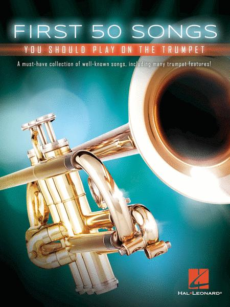 First 50 Songs You Should Play On The Trumpet Sheet Music By Various