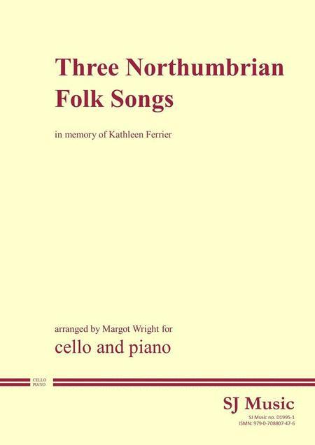 Three Northumbrian Folk Songs