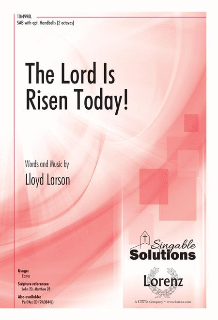 The Lord Is Risen Today!
