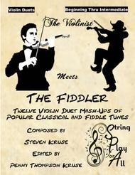 The Violinist Meets the Fiddler: 12 Violin Duet Mash-Ups of Popular Classical and Fiddle Tunes