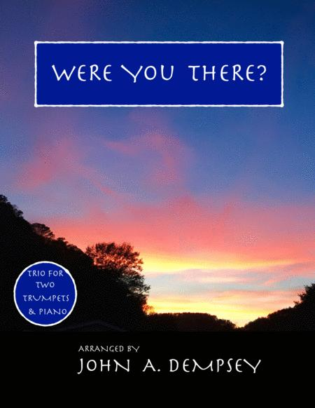 Were You There (Trio for Two Trumpets and Piano)