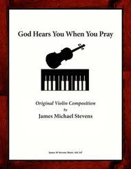 God Hears You When You Pray (Violin & Piano)