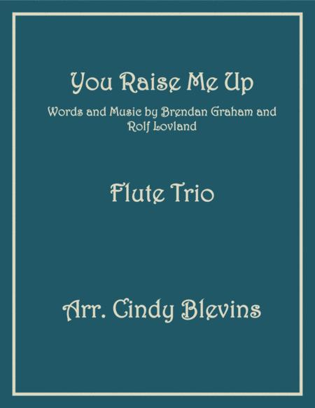 You Raise Me Up, arranged for Flute Trio