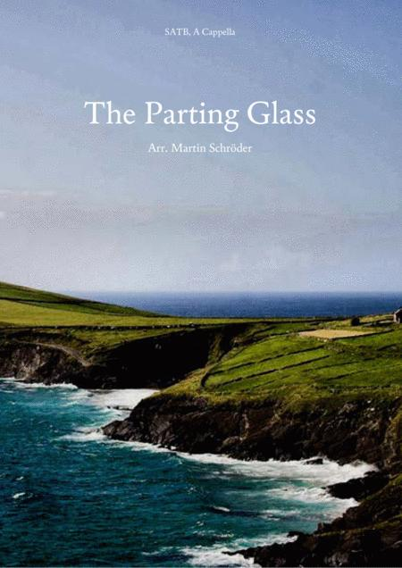 The Parting Glass (SATB) - Arrangement for mixed choir (as performed by Voice Squad and Runrig Allstars)
