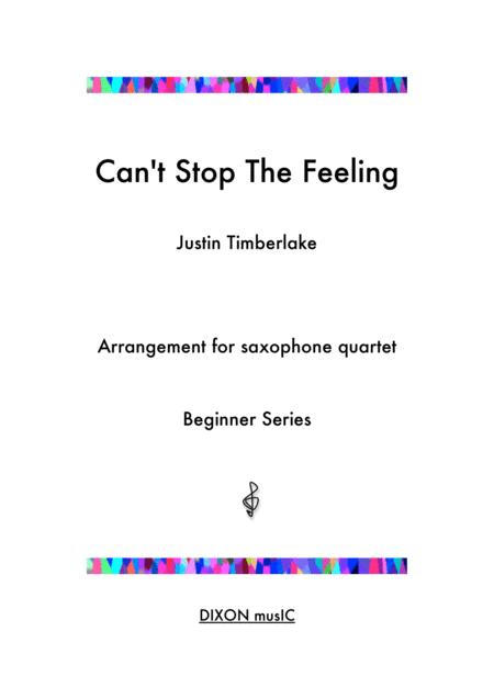 Can't Stop The Feeling - Justine Timberlake - Arrangement for beginner saxophone quartet with alternate parts for varied instrumentation