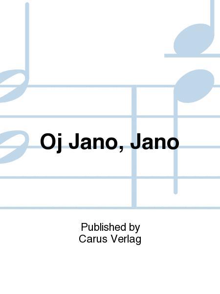 Oj Jano, Jano
