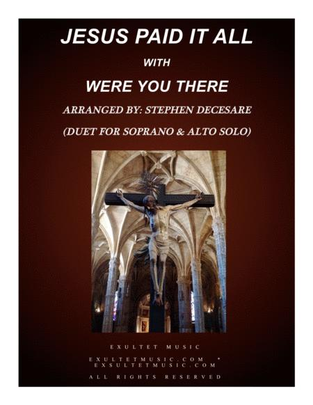 Jesus Paid It All (with Were You There) (Duet for Soprano & Alto Solo)
