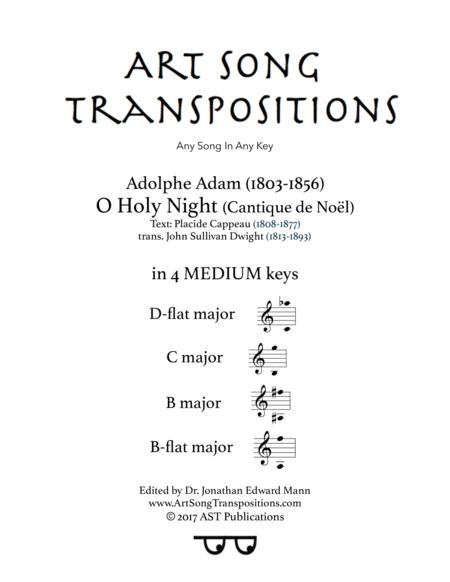 O Holy night (in 4 medium keys: D-flat, C, B, B-flat major)