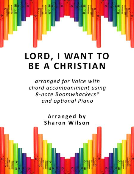 Lord, I Want to Be a Christian (for Voice and 8-note Boomwhackers®)