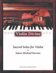VIOLIN DIVINE - Book of Sacred Solos for the Violin & Piano