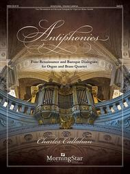 Antiphonies: Four Renaissance and Baroque Dialogues for Organ and Brass Quartet