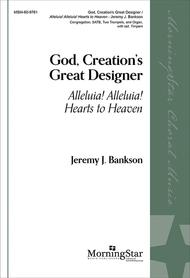 God, Creation's Great Designer: Alleluia! Alleluia! Hearts to Heaven (Choir/Full Score)