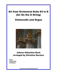 Air from Orchestral Suite #3 in D - Cello and Organ.