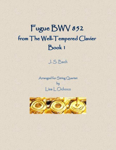 Fugue BWV 852 from the Well-Tempered Clavier, Book 1 for String Quartet