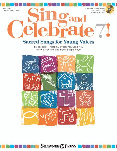 Sing & Celebrate 7! Sacred Songs for Young Voices