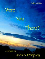 Were You There (Cello and Piano Duet)