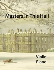 Masters In This Hall for Violin and Piano