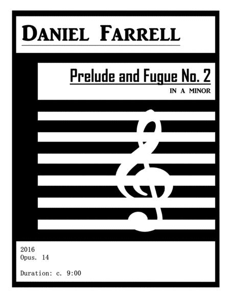 Prelude and Fugue No. 2 in a minor - (Op. 14)