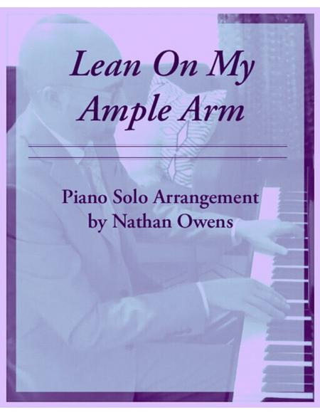Lean On My Ample Arm - Piano Solo