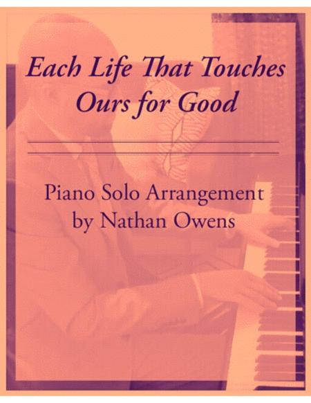 Each Life That Touches Ours for Good - piano solo