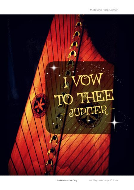 I Vow To The Thee / Jupiter - Gustav Holst - For Lever Harp  By Eve McTelenn