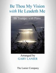 BE THOU MY VISION with HE LEADETH ME (Bb Trumpet with Piano - Instrument Part included)