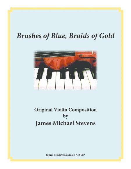Brushes of Blue, Braids of Gold - Violin and Piano