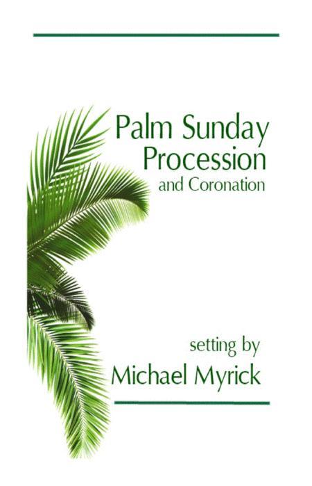 Palm Sunday Procession and Coronation SSATB