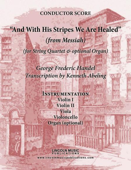Handel - And With His Stripes We Are Healed (from Messiah) (for String Quartet & optional Organ)