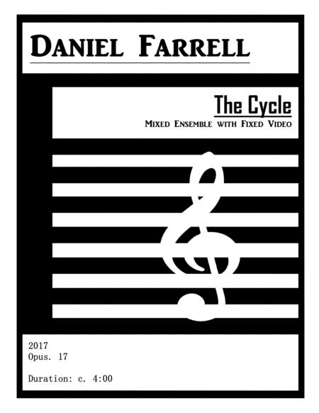 The Cycle - Mixed Ensemble with Fixed Video (Op. 17)