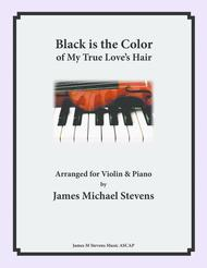 Black is the Color of My True Love's Hair - Violin & Piano Arrangement
