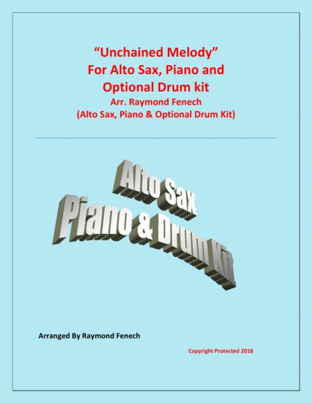 Unchained Melody - For Solo Alto Sax; Piano & Optional Drum Kit