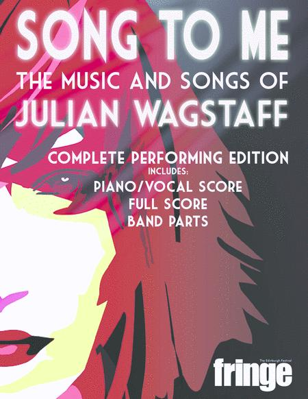 Song to Me - the music and songs of Julian Wagstaff (complete performing edition)