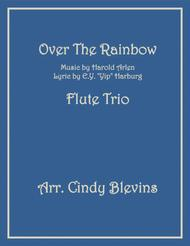 Over The Rainbow (from The Wizard Of Oz), arranged for Flute Trio
