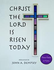 Christ the Lord is Risen Today (Quartet for Three Flutes and Piano)