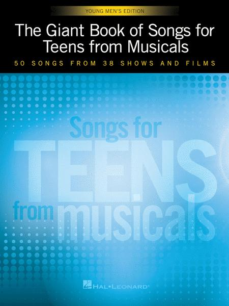 The Giant Book of Songs for Teens from Musicals - Young Men's Edition