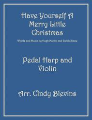 Have Yourself A Merry Little Christmas  from MEET ME IN ST. LOUIS, arranged for Pedal Harp and Violin