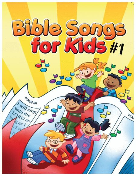 Bible Songs For Kids Songbook Volume #1