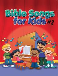 Bible Songs For Kids Songbook Volume #2