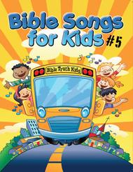 Bible Songs For Kids Songbook Volume #5