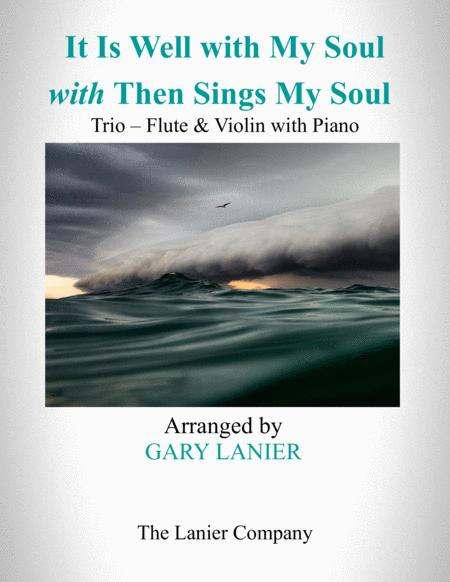 IT IS WELL WITH MY SOUL with THEN SINGS MY SOUL (Trio – Flute & Violin with Piano) Score and Parts