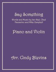 Say Something, arranged for Piano and Violin