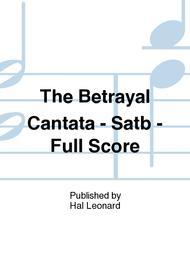 The Betrayal Cantata - Satb - Full Score