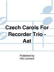 Czech Carols For Recorder Trio - Aat