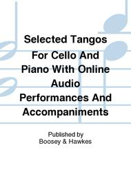 Selected Tangos For Cello And Piano With Online Audio Performances And Accompaniments